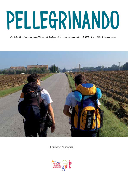PELLEGRINANDO. Guida per giovani pellegrini Via Lauretana